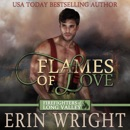 Flames of Love: A Western Fireman Romance Novel (Firefighters of Long Valley Book 1) MP3 Audiobook