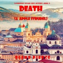 Death (and Apple Strudel) (A European Voyage Cozy Mystery—Book 2) MP3 Audiobook