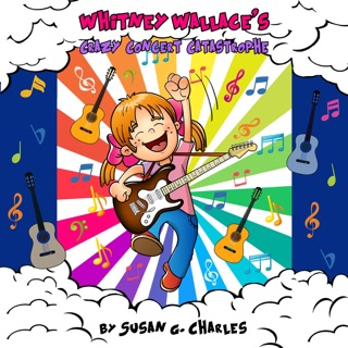 Whitney Wallace's Crazy Concert Catastrophe: For 4-10 Year Olds, Perfect for Bedtime & Young Readers: Whitney Learns a Lesson Series, Book 3 (Unabridged) E-Book Download