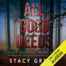 All Good Deeds: Lucy Kendall, Book 1 (Unabridged) MP3 Audiobook