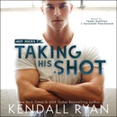 Taking His Shot (Unabridged) MP3 Audiobook