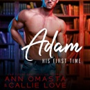 His First Time: Adam: A sexy romance short story MP3 Audiobook