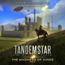 The Madness of Kings: Tandemstar: The Outcast Cycle, Book 2 (Unabridged) MP3 Audiobook