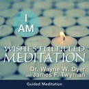 I AM Wishes Fulfilled Meditation MP3 Audiobook