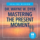 Mastering The Present Moment MP3 Audiobook