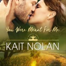 You Were Meant For Me: A Small Town Southern Romance MP3 Audiobook