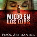 Miedo en los ojos [Fear in the Eyes]: Una novela policíaca de misterio, asesinos en serie y crímenes [A Detective Novel of Mystery, Serial Killers and Crimes] (Unabridged) mp3 descargar
