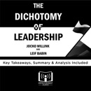 Download The Dichotomy of Leadership by Jocko Willink and Leif Babin: Key Takeaways, Summary & Analysis Included MP3