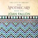 The Apothecary: City of Dreams, Book 1 (Unabridged) MP3 Audiobook