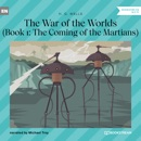 The Coming of the Martians - The War of the Worlds, Book 1 (Unabridged) MP3 Audiobook