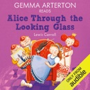 Gemma Arterton reads Alice Through the Looking-Glass (Famous Fiction) MP3 Audiobook