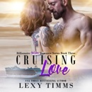 Cruising Love: Billionaire Holiday Romance Series, Book 3 (Unabridged) MP3 Audiobook