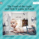 The Food of the Gods and How It Came to Earth (Unabridged) MP3 Audiobook