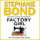 Factory Girl: The Complete Daily Serial MP3 Audiobook