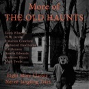 More of the Old Haunts: Eight More Classic Nerve-Jangling Tales (Unabridged) MP3 Audiobook