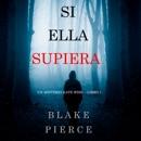 Si Ella Supiera (Un Misterio Kate Wise—Libro 1) MP3 Audiobook
