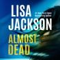 Almost Dead: The Cahills, Book 2 (Unabridged)