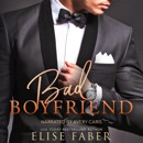 Bad Boyfriend: Billionaires Club, Book 7 (Unabridged) MP3 Audiobook