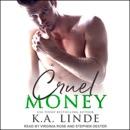 Cruel Money: Cruel, Book 1 MP3 Audiobook