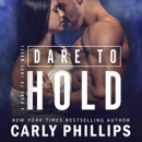 Dare to Hold: A Dare to Love Novel MP3 Audiobook