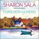 Forever My Hero: A Blessings, Georgia Novel MP3 Audiobook