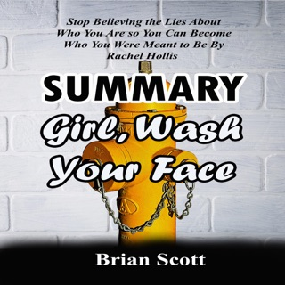 Summary of Girl, Wash Your Face by Rachel Hollis (Unabridged) E-Book Download