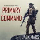 Primary Command: The Forging of Luke Stone—Book #2 (an Action Thriller) MP3 Audiobook