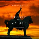 A Forge of Valor (Kings and Sorcerers–Book 4) MP3 Audiobook