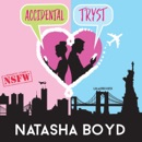 Accidental Tryst: A Romantic Comedy: NSFW MP3 Audiobook