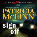 Sign Off: Caught Dead in Wyoming, Book 1 (Unabridged) MP3 Audiobook