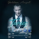 Taming the Tease: Stronghold (Unabridged) MP3 Audiobook