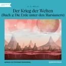 Der Krieg der Welten, Buch 2: Die Erde unter den Marsianern (Ungekürzt) MP3 Audiobook