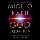 The God Equation: The Quest for a Theory of Everything (Unabridged) audiobook summary, reviews and download