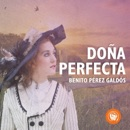 Doña Perfecta [Perfect Lady] (Unabridged) mp3 descargar