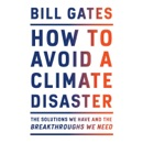 How to Avoid a Climate Disaster: The Solutions We Have and the Breakthroughs We Need (Unabridged) MP3 Audiobook