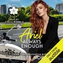 ARIEL, ALWAYS ENOUGH: Iron Orchids, Book 1 (Unabridged) MP3 Audiobook