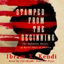 Download Stamped from the Beginning: A Definitive History of Racist Ideas in America MP3