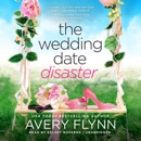 The Wedding Date Disaster: The Double Dilemma Series, Book 1 (Unabridged) MP3 Audiobook