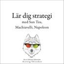 Lär dig strategi med Sun Tzu, Machiavelli, Napoleon...: Samling av de bästa citat mp3 descargar
