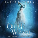 Oh My Wizard: Nephilim Narratives, Book 2 MP3 Audiobook
