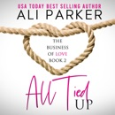 All Tied Up: Business of Love, Book 2 (Unabridged) MP3 Audiobook