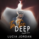 In Too Deep: Complete Series: Office Adult Romance (Unabridged) MP3 Audiobook