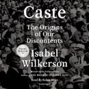 Caste (Oprah's Book Club): The Origins of Our Discontents (Unabridged) listen, audioBook reviews, mp3 download
