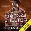 Rocky Mountain Shelter: Six Pack Ranch, Book 9 (Unabridged) MP3 Audiobook