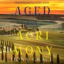 Aged for Acrimony (A Tuscan Vineyard Cozy Mystery—Book 6) MP3 Audiobook