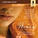 Twelve Women of the Bible: Audio Bible Studies MP3 Audiobook