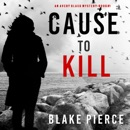 Cause to Kill (An Avery Black Mystery—Book 1) MP3 Audiobook