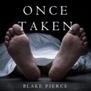 Once Taken (A Riley Paige Mystery–Book 2) MP3 Audiobook