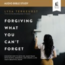 Forgiving What You Can't Forget: Audio Bible Studies MP3 Audiobook