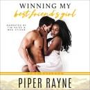 Winning My Best Friend's Girl: The Baileys, Book 8 (Unabridged) MP3 Audiobook